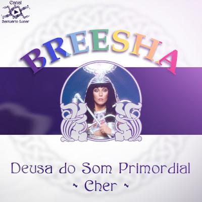 Mitologia Pópica - Deusa do Som Primordial - Cher