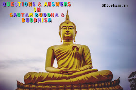 Questions and Answers on Gautam Buddha and Buddhism