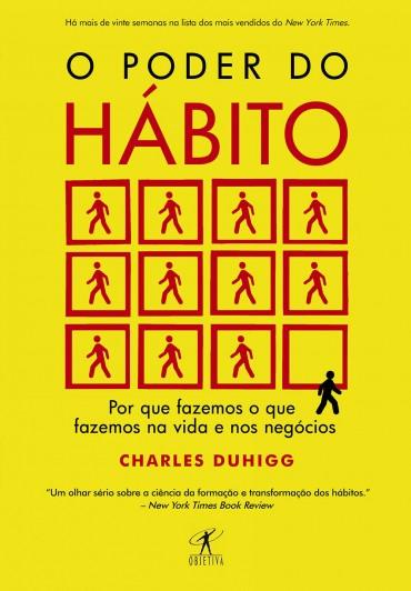 O Poder do Hábito – Charles Duhigg Download Grátis