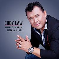Lirik Lagu Eddy Law Mimpi Semalam