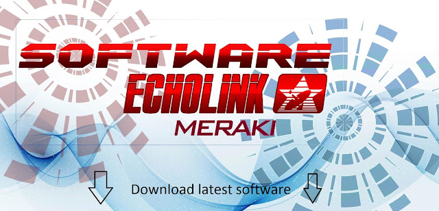 Echolink Meraki HD ,latest,software,download