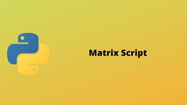 HackerRank Matrix Script solution in python