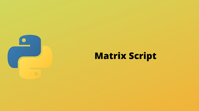 HackerRank Matrix Script problem solution in python