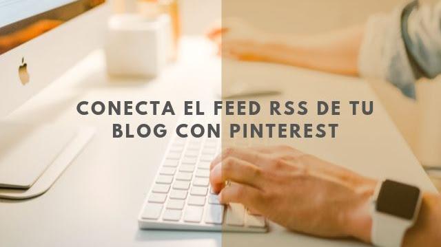 Conecta tu feed RSS a Pinterest