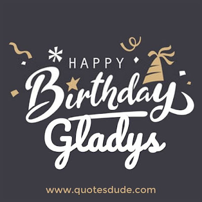 """Images for """"Happy Birthday Gladys""""."""