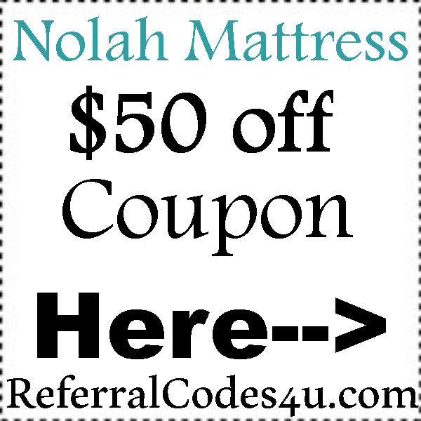 NolahMattress.com Discount Codes 2021-2022 Nolah Mattress Referral Codes August, September, October