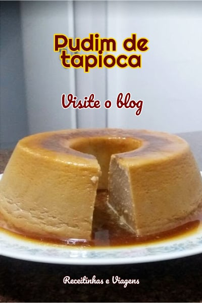Receita de pudim de tapioca pra variar do pudim de doce de leite