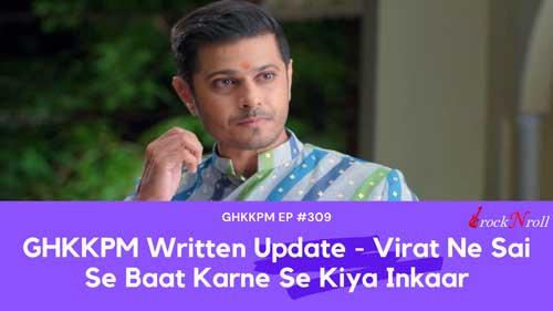 GHKKPM-Written-Update-Virat-Ne-Sai-Se-Baat-Karne-Se-Kiya-Inkaar-EP-309