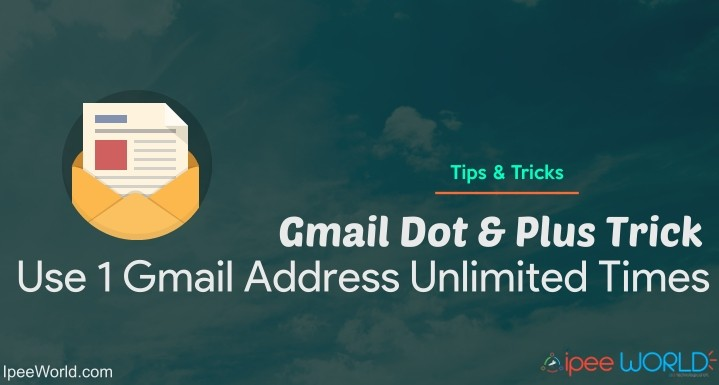 Gmail Dot Trick - Use 1 Gmail Address Unlimited Times