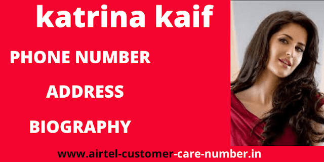 Katrina Kaif phone number, Contact Details, Whatsapp Number, Mobile Number, House Address, Email And More