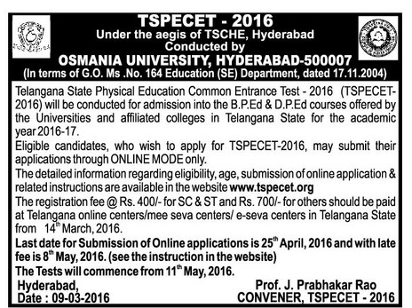Telangana State Physical Education Common Entrance Test-2016 TSPECET Notification. Common Entrance Test will be conducted for admission into the B.P.Ed & D.P.Ed courses offered by the Osmania University and affliated colleges in Telangana State for the Academic Year 2016-17 http://www.paatashaala.in/2016/03/tspecet-2016-physical-education-common-entrance-test-notification-telangana-state.html