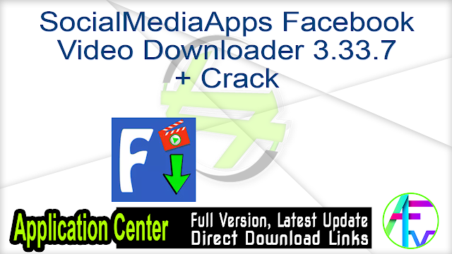 SocialMediaApps Facebook Video Downloader 3.33.7 + Crack