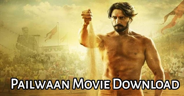 Pailwaan Movie Download 720p - Watch Online tamilrocks 2019