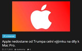 http://azanoviny.wz.cz/2019/07/27/apple-nedostane-od-trumpa-celni-vyjimku-na-dily-k-mac-pro/