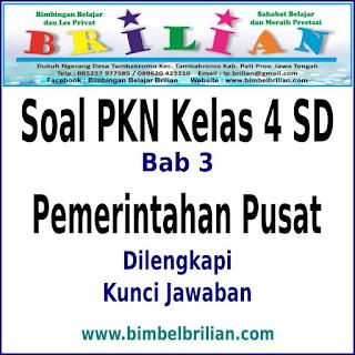 Download Soal PKN Kelas 4 SD Bab 3 Pemerintahan Pusat Dan Kunci Jawaban