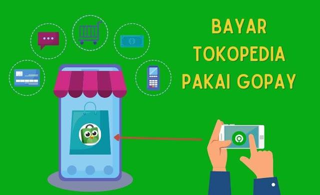Cara Bayar Tokopedia Pakai GoPay, Simpel Banget!