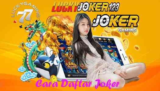 Cara Daftar Joker Slot Online Taruhan Uang Asli Beanstalk