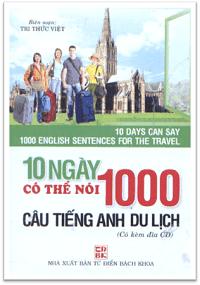 10 Ngày Có Thể Nói 1000 Câu Tiếng Anh Du Lịch - Tri Thức Việt