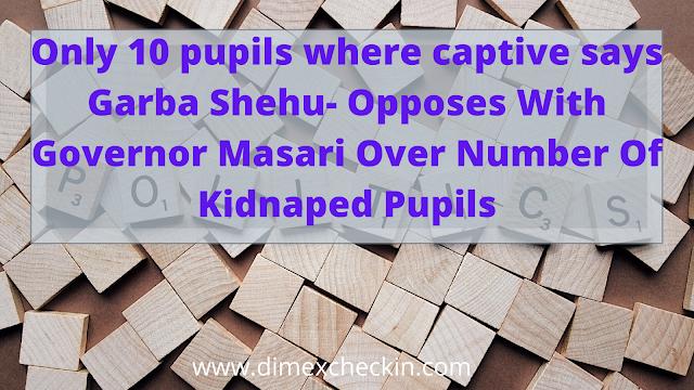 Only 10 pupils where captive says Garba Shehu