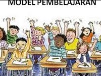10 Contoh Model Pembelajaran Paling Mudah dan Langkah-Langkahnya