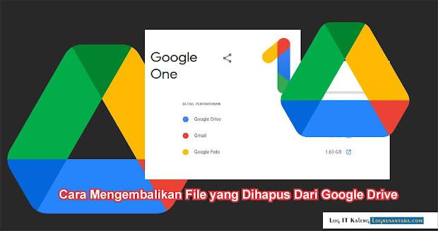Cara Mengembalikan File yang Dihapus Dari Google Drive
