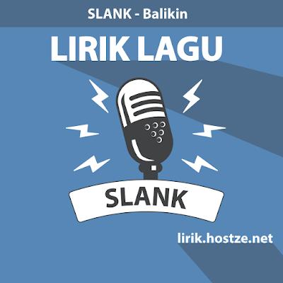 Lirik Lagu Balikin - Slank - Lirik lagu indonesia