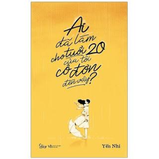 Sách - Ai đã làm cho tuổi 20 của tôi cô đơn đến vậy? ebook PDF-EPUB-AWZ3-PRC-MOBI