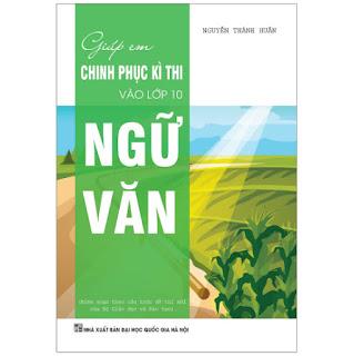 Giúp Em Chinh Phục Kì Thi Vào Lớp 10 Ngữ Văn ebook PDF-EPUB-AWZ3-PRC-MOBI