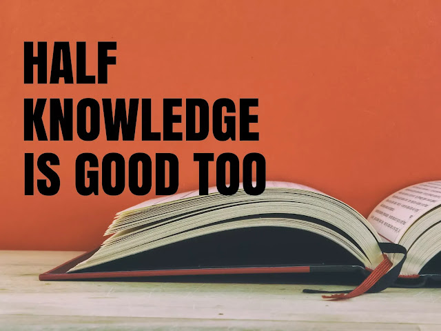 half knowledge