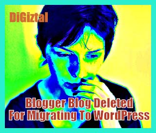 deleted by Google for migrating Blogger blog to self-hosted WordPress