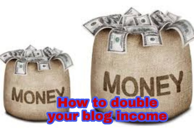 How to double your blog income