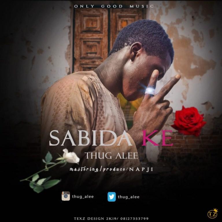MUSIC: Thug Alee – Sabi Dake #Arewapublisize