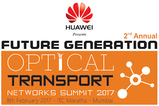 Future Generation Optical Transport Networks Summit 2017 to address key trends in continually evolving optical transport technologies globally