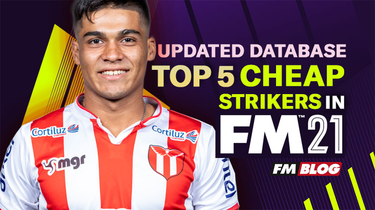 Top 5 Cheap Strikers You Must Sign For Your Team in Football Manager 2021 | FM21
