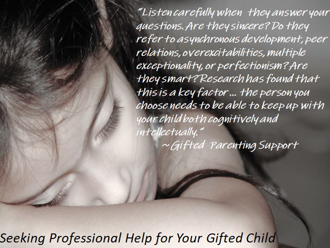 Choosing A Mental Health Professional For Your Child Child >> Seeking Professional Help For Your Gifted Child