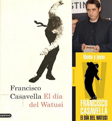 """""""Viento y joyas"""", Francisco Casavella, """"El día del Watusi"""""""