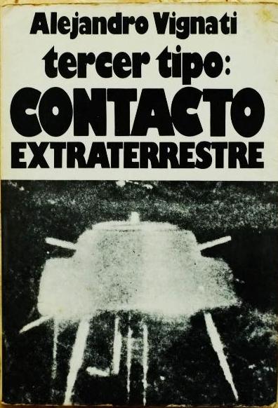 Tercer Tipo: Contacto Extraterrestre de Alejandro Vignati