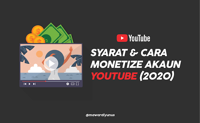 SYARAT & CARA MONETIZE YOUTUBE CHANNEL ANDA (2020)