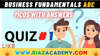 ADC - Business Fundamentals & Structure MCQs - Part 1