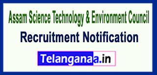 ASTEC Assam Science Technology & Environment Council Recruitment Notification 2017 Last Date 03-06-2017