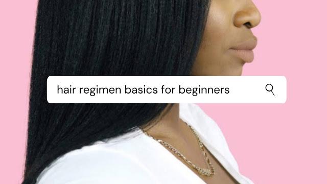Hair Regimen Basics For Beginners | www.HairliciousInc.com
