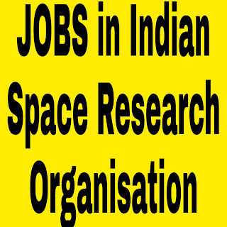 JOBS in Indian Space Research Organisation