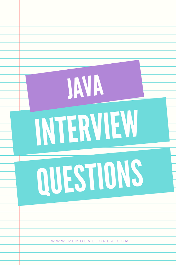 Java Interview Questions and Answers | Intermediate Level – PLM Developer