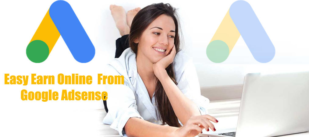 Easy Earn Online From Google Adsense