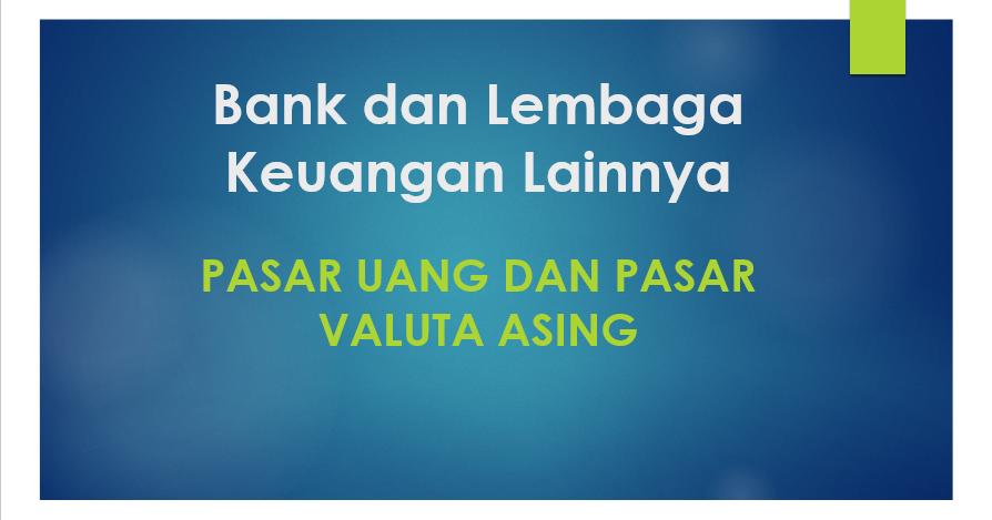 Informasi Lengkap Seputar Pasar Bursa dan Valuta Asing
