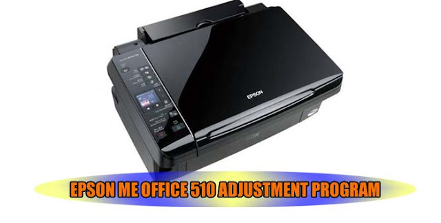 EPSON ME OFFICE 510 PRINTER ADJUSTMENT PROGRAM