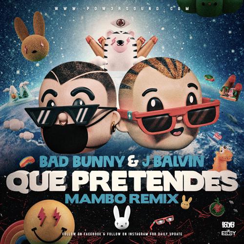 https://www.pow3rsound.com/2019/08/j-balvin-bad-bunny-que-pretendes-mambo.html