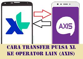 Transfer Pulsa XL ke Axis