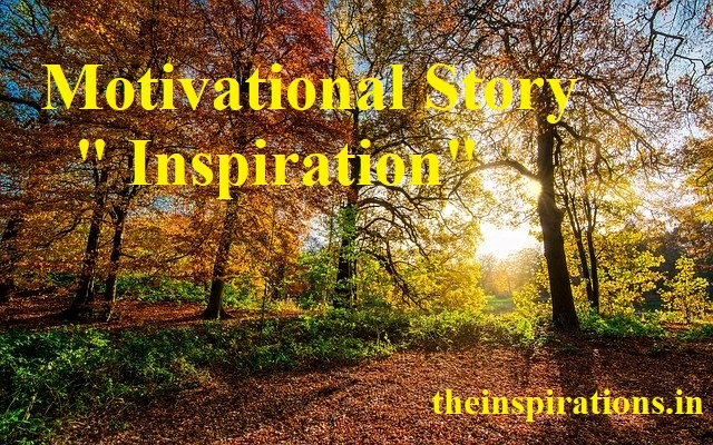 "Motivational Story - "" Inspiration"" / "" प्रेरणा """