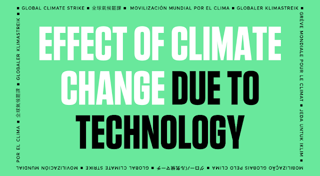 Effect of Climate Change Due to Technology